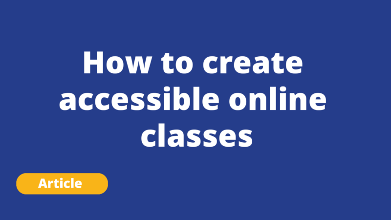 How to create accessible online classes